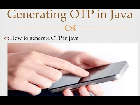 How to generate OTP (One time password) in java