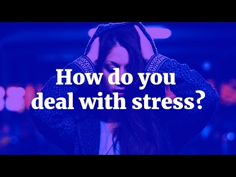 How do you deal with stress?