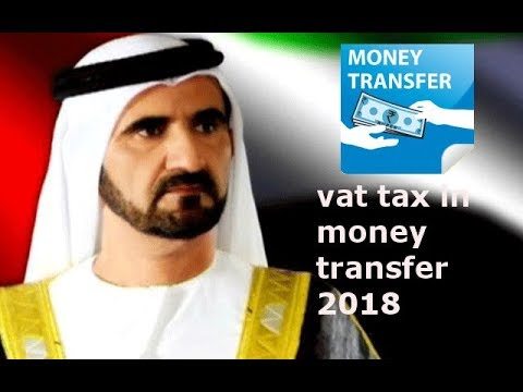 HOW MUCH Vat tax UAE IN  transfer money in India Pakistan Bangladesh HOW MUCH NEW CHARGE ?
