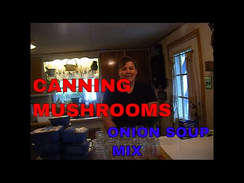 Canning Mushrooms ,with onion soup mix