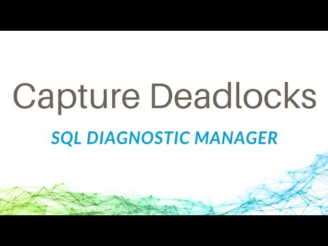 How to Capture Deadlocks in SQL Diagnostic Manager
