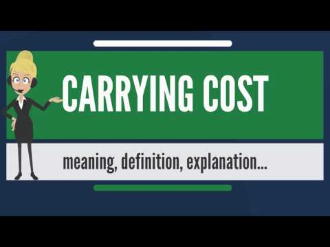 What is CARRYING COST? What does CARRYING COST mean? CARRYING COST meaning & explanation
