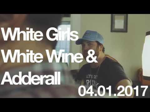 Tyler Reeve - White Girls, White Wine & Adderall Promo