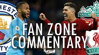 MAN CITY V LIVERPOOL | WATCHALONG LIVERPOOL FANZONE COMMENTARY