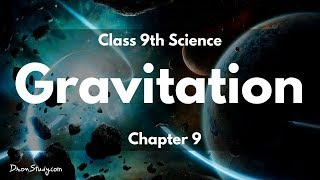 Gravitation : CBSE Class 9 Science (Physics) Video Lectures in English