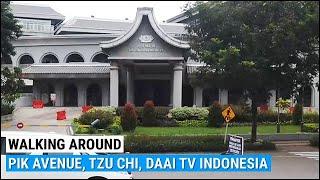 Pik Avenue Mall Pantai Indah Kapuk To Tzu Chi, Daai Tv Indonesia Sidewalk ~ Walking Around