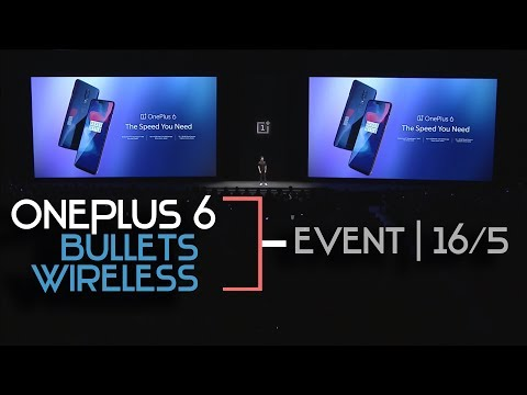 OnePlus 6 + Bullets Wireless Launch Event [Global] in 19 Minutes!