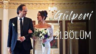 Download Gülperi | 21.Bölüm