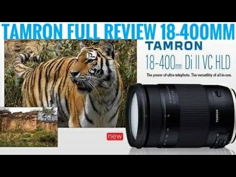 Tamron 18-400mm Lens Full Review Find Out Worth it or Not !!!