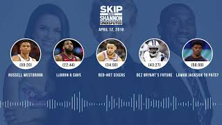 UNDISPUTED Audio Podcast (4.12.18) with Skip Bayless, Shannon Sharpe, Joy Taylor   UNDISPUTED