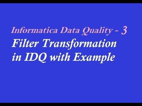 IDQ 3 : Filter Transformation in Informatica Data Quality