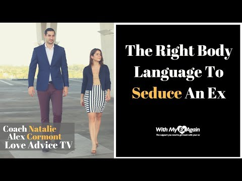 How To Seduce An Ex Using The Right Body Language