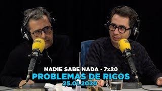 NADIE SABE NADA 7x20 Problemas De Ricos