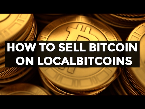How To Sell Bitcoin LocalBitcoins (Step-by-Step Beginner Tutorial)