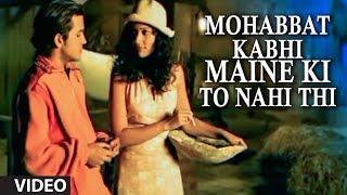 "Mohabbat Kabhi Maine Ki To Nahi Thi (Full Video Song) by Sonu Nigam ""Yaad"""