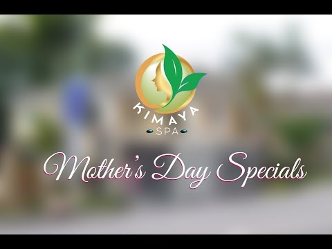 Mother's day Specials Kimayaspa