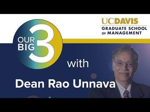 Dean Unnava's Big 3 Video | January 2018 | UC Davis Graduate School of Management