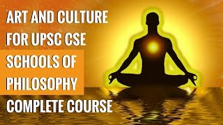 Art and Culture for UPSC - Schools of Philosophy - Complete Course