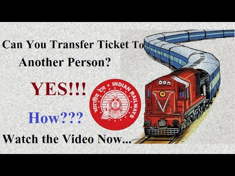 Transfer a Railway Ticket to another Person... How???? | Indian Railways | GoHereOnline