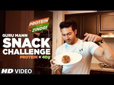 Week- 2 SNACK CHALLENGE by Guru Mann #ProteinIsMyZindagi || Guru Mann Challenge Series 2018
