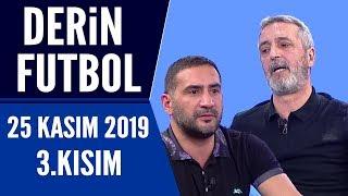 Derin Futbol 25 Kasım 2019 Kısım 3/3 - Beyaz TV