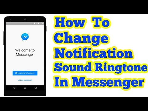 How To Change Notification Sound Ringtone in Facebook Messenger