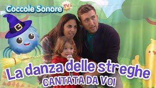 La danza delle streghe  - Cantata dalle famiglie italiane - Canzoni per bambini di Coccole Sonore
