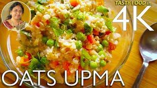 Oats Upma | Super Delicious Healthy Vegetable Oats Recipe | UHD 4K