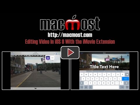 Editing Video In iOS 8 With the iMovie Extension (#1032)