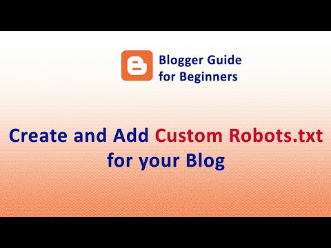 Blogger SEO - How to Add Custom Robots.txt in Blogger/BlogSpot - Blogger Guide