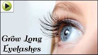 How To Grow Long Eyelashes Naturally