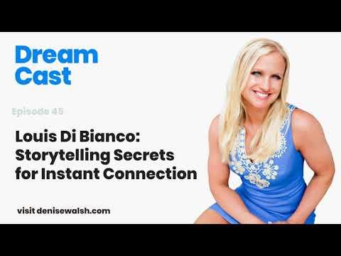 Dream Cast Episode 45 - Louis Di Bianco: Storytelling Secrets for Instant Connection