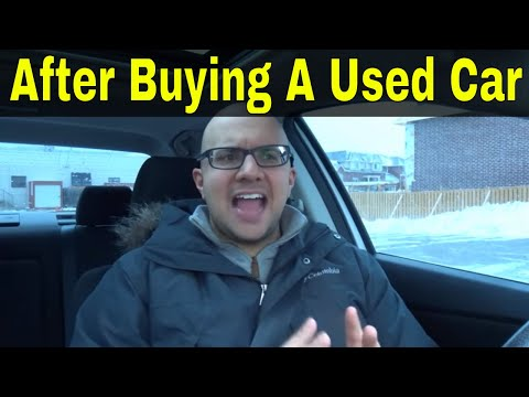 First 7 Things To Do After Buying A Used Car