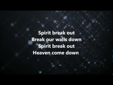 Spirit Break Out - Kim Walker-Smith w/ Lyrics