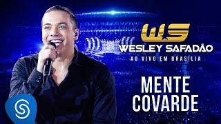 Wesley Safadão - Mente covarde [DVD ao vivo em Brasília]