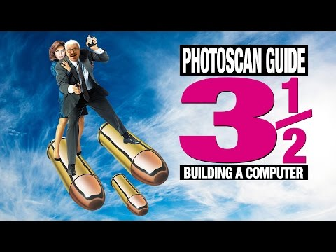 PhotoScan Guide Part 3 and a Half: Building a PC