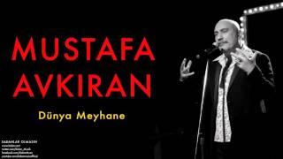 Download Mustafa Avkıran - Dünya Meyhane [ Sabahlar Olmasın © 2014 Kalan Müzik ] Video