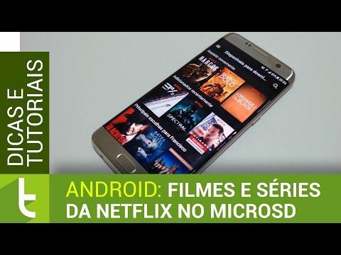 Tutorial: Netflix no cartão microSD | TudoCelular.com