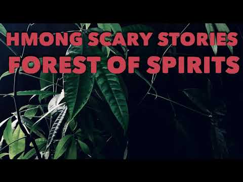 HMONG SCARY STORIES FOREST OF SPIRITS