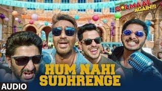 Golmaal Again: Hum Nahi Sudhrenge Full Audio Song   Ajay Devgn  Parineeti Armaan Malik Amaal Mallik