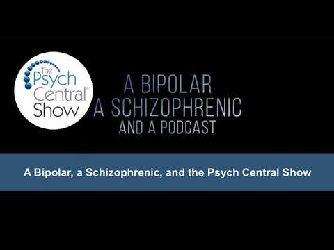 A Bipolar, a Schizophrenic, and the Psych Central Show