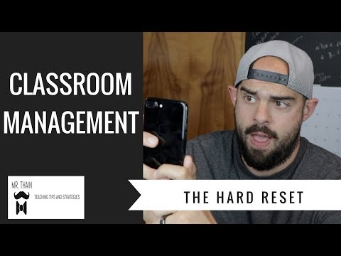 How To Regain Control Of Your Classroom: The Hard Reset