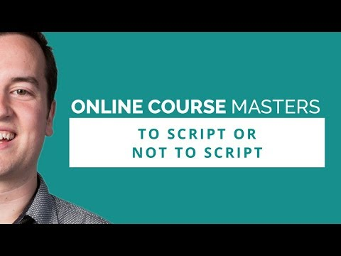 To Script or Not to Script Your Online Course | OCM 61