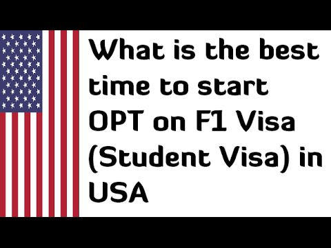 What is the best time to start OPT on F1 Visa Student Visa in USA
