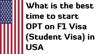 Download What is the best time to start OPT on F1 Visa Student Visa in USA Video