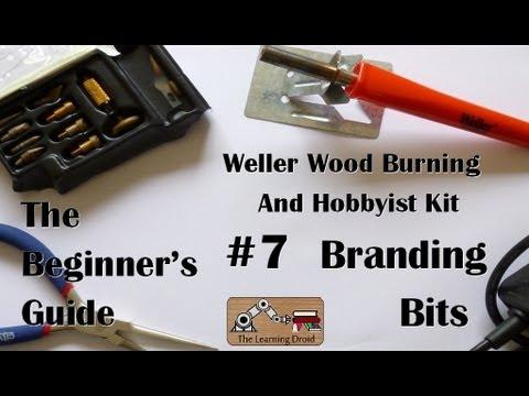 The Beginner's Guide - Branding Bit - Weller Wood Burning and Hobbyist Kit - #7