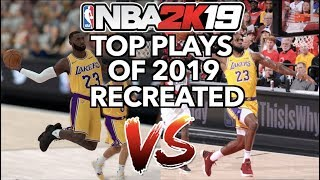 GREATEST NBA PLAYS OF 2018 RECREATED IN NBA 2K19