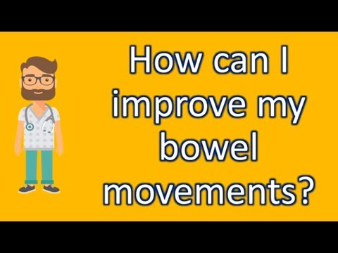How can I improve my bowel movements ? | Good Health for All