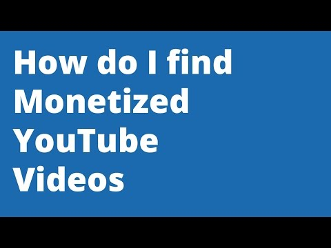 How Do I Find Monetized YouTube Videos?
