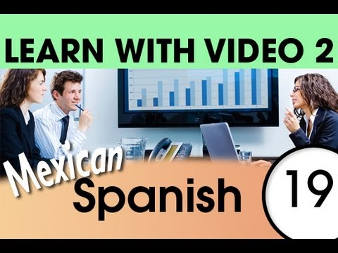 Learn Mexican Spanish with Video - Spanish Words for the Workplace
